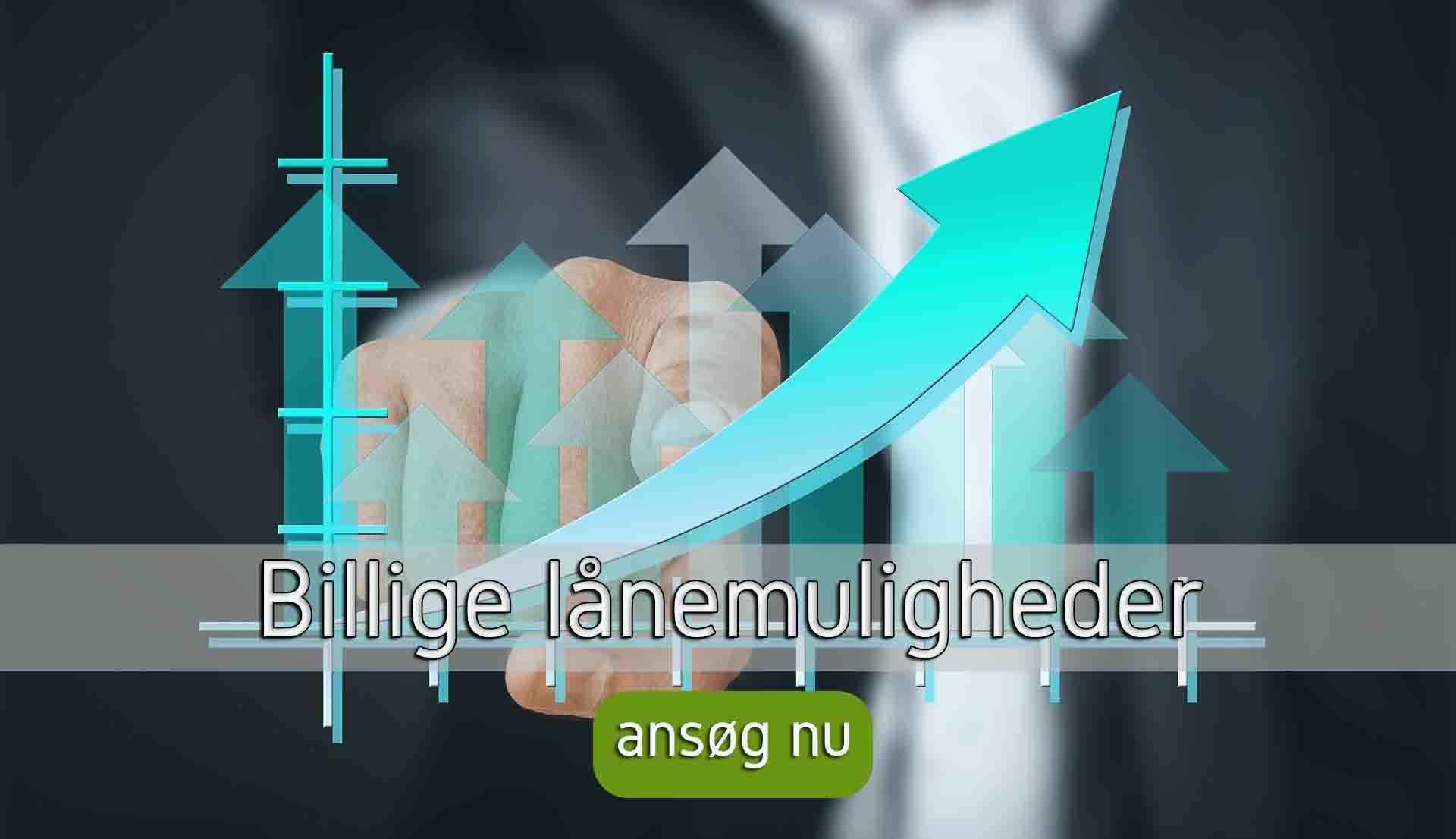 Leder du efter Billige Lånemuligheder Danmarks Billigste Lån Her!