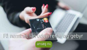 Få nemt et lån uden rente og gebyr