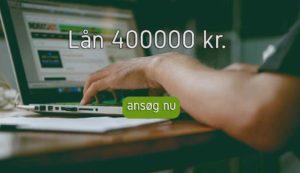 Lån 400000 kr.